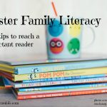 Foster Family Literacy: Six tips to reach a reluctant reader