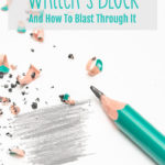 3 Reasons You Have Writer's Block, and How to Blast Through Them