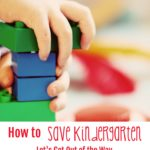 Saving kindergarten: let's get out of the way and bring back play