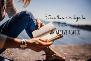 Take these six steps to become an active reader