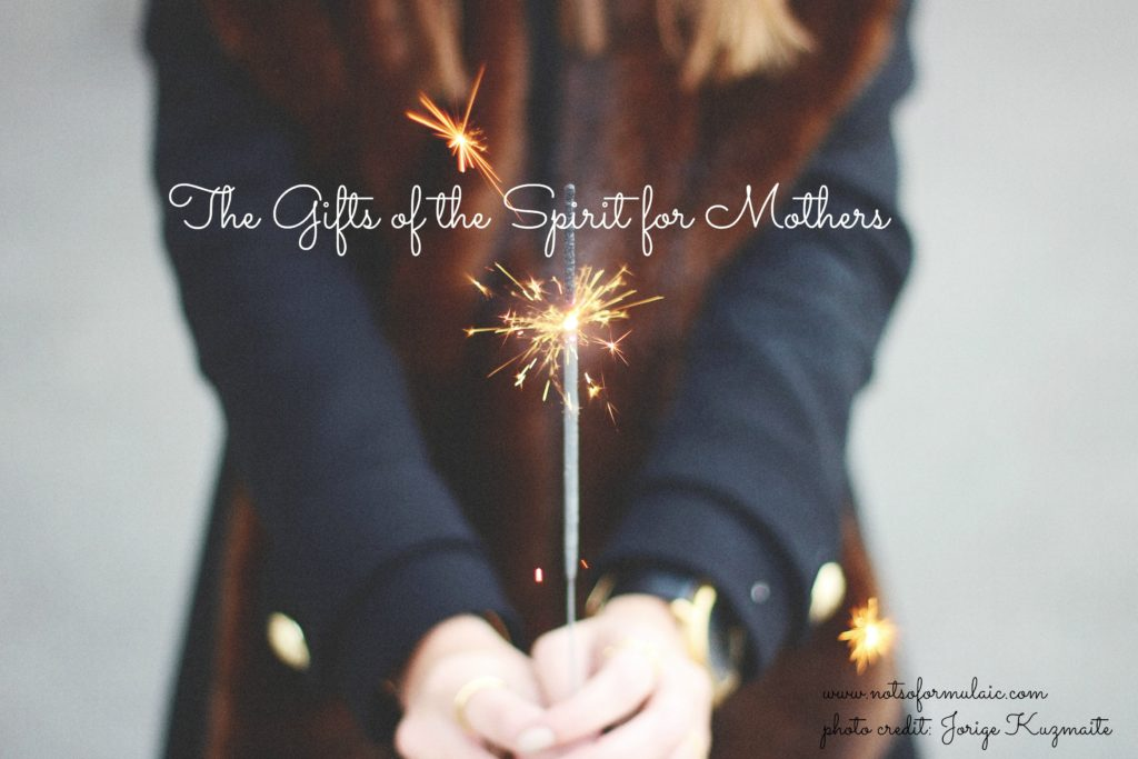 The Gifts of the Holy Spirit for Moms