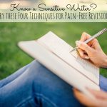 Know a sensitive writer?  Here are four techniques for pain-free revision