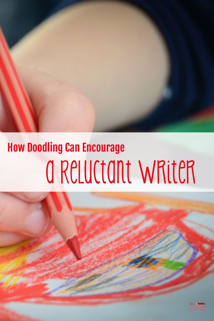 Got a reluctant writer? Try using doodles for encouragement.