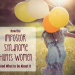 How the impostor syndrome hurts women and what to do about it