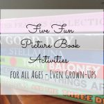 Five fun picture book activities for all ages – even grown-ups