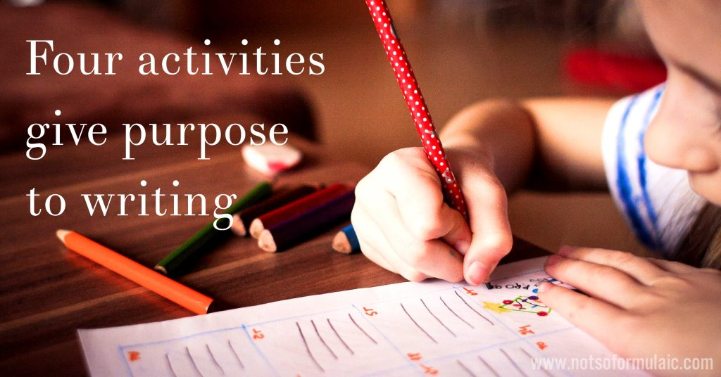 Four activities give purpose to writing