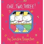 One, Two, Three by Sandra Boynton.  A great beginning number book featured on What to Read Wednesday
