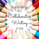 Engaging writers with collaboration – collaborative writing at home