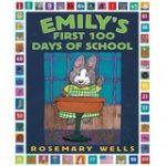 Emily's First One Hundred Days of School by Rosemary Wells.  A heartwarming tale of numbers and family life featyred on What to Read Wdnesday