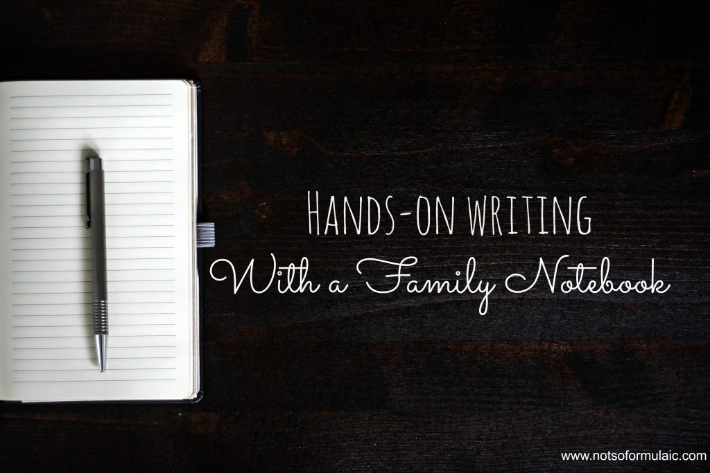 Hands-on writing with a family notebook