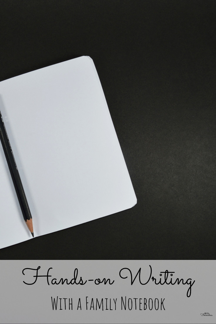A family notebook is a versatile, hands-on tool for writing as a family