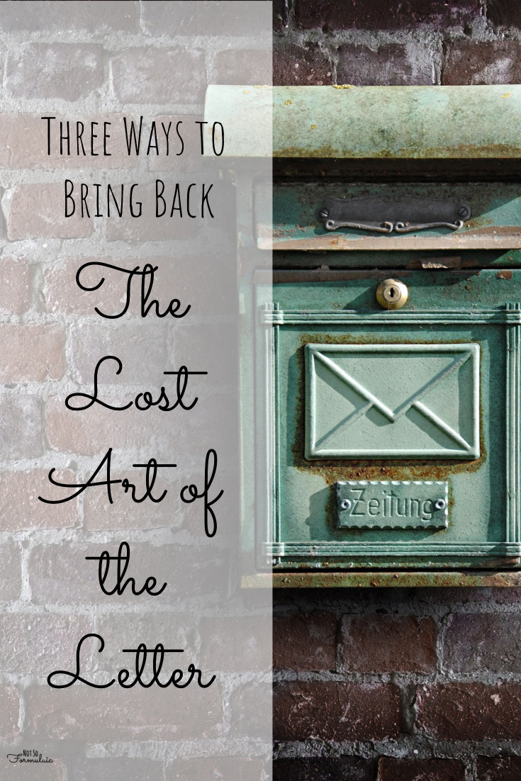Letters are worth writing. Here's three ways to bring back the lost art of the letter
