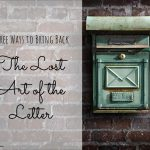 Three ways to bring back the lost art of the letter