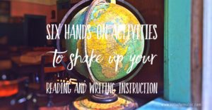 Six creative activities to shake up your reading and writing instruction