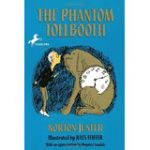 The Phantom Tollbooth by Norton Juster.  Join Milo in his quest to save Rhyme and Reason in this mathematical adventure.  Featured on What to Read Wednesdays