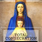 Total Consecration to Jesus Through Mary – and a giveaway!