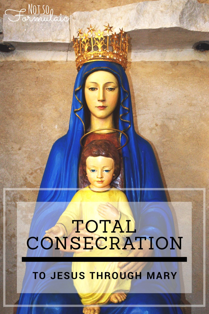 Total Consecration to Jesus Through Mary - a powerful way to unite yourself to Mary and, in doing so, grow closer to Christ
