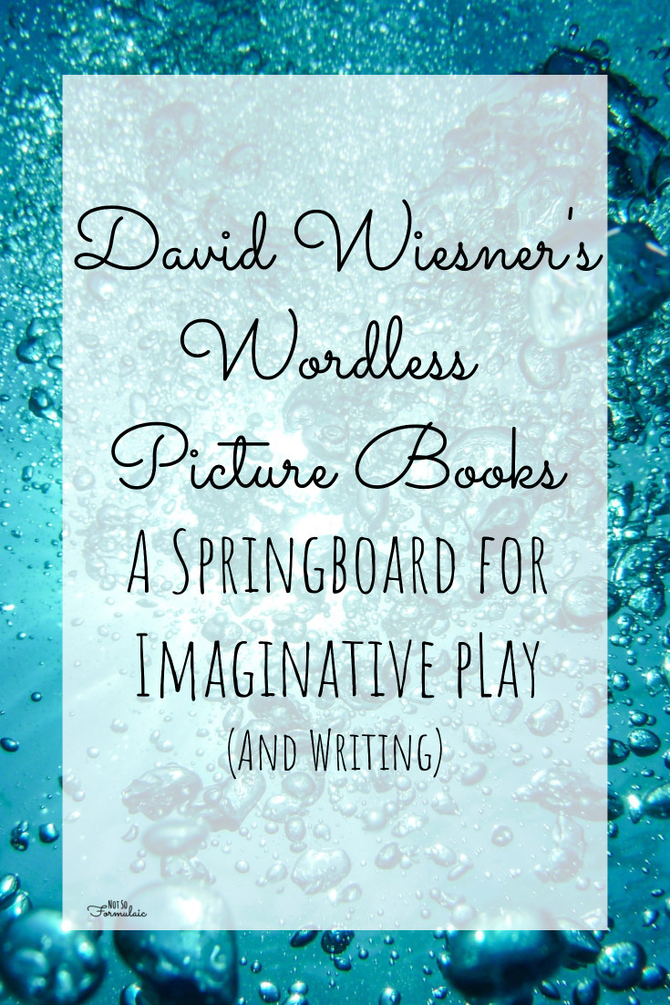 David Wiesner's wordless picture book are a springboard to imaginary play (and writing)