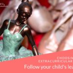 Let her lead: choosing extracurricular activities for your gifted child
