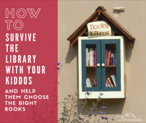 How to survive the library and choose books for your children (What to Read Wednesday)