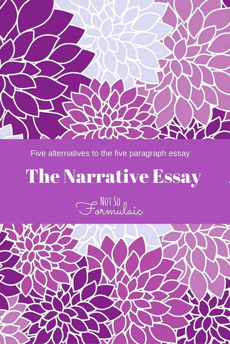 The narrative essay creates an emotional connection between the reader and the writer through shared stories. Here's the second of five alternatives to the five paragraph essay.