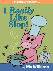 Piggie loves slop. Gerald doesn't. A tender tale of risk-taking and acceptance, I Really Like Slop is a hilarious addition to Mo Willems' Elephant and PIggie series.