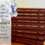 Print and online resources to enrich your classical Catholic curriculum