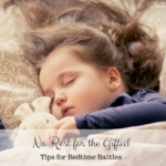 No Rest for the Gifted: Tips for Bedtime Battles
