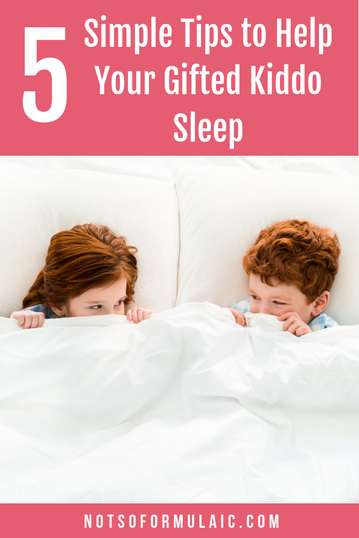 Night time parenting with gifted children is not for the faint of heart. Anxiety, sensitivity, and sensory needs can make rest with your differently-wired kiddo hard to come by. But with a little time and a few simple strategies, everyone in the family will be on the path to better sleep.