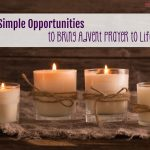 Four Simple Opportunities that Bring Advent Prayer Time to Life (5 Days of Advent Traditions for Catholic Families)