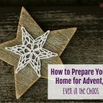 How to Prepare Your Home for Advent, Even in the Chaos (Five Days of Advent Traditions for Catholic Families)