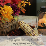How to Help Your Sensory Kids Enjoy Holiday Meals