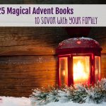 This Advent, You Need to Savor These 25 Magical Books (5 Days of Advent Traditions for Catholic Families)