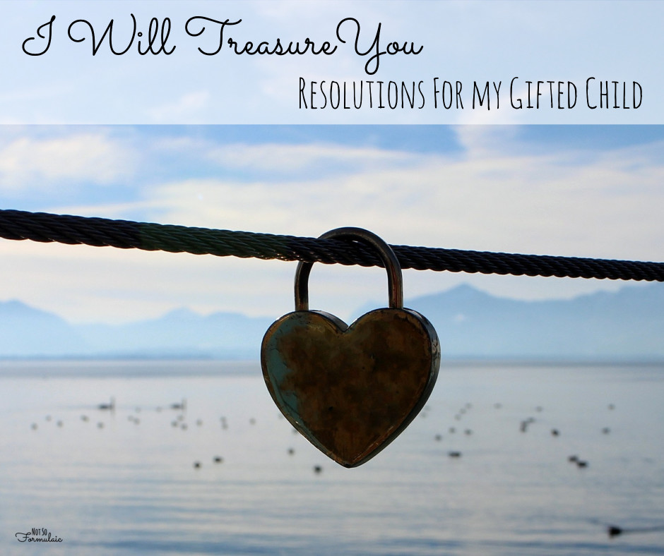 Learning to Treasure You: Parenting Resolutions for a Gifted Child