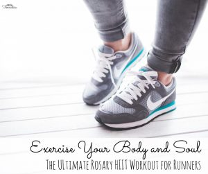 Exercise your Body and Soul with the Ultimate Rosary HIIT Workout for Runners