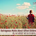 6 Outrageous Myths About Gifted Children, And The Damage They Do To Our Kids