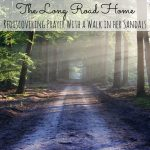 The Long Road Home: Rediscovering Prayer with a Walk in her Sandals