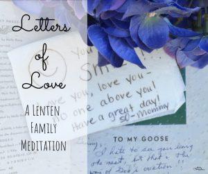 Letters of Love: A Lenten Meditation for Families
