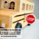 Waving Goodbye to the Big Yellow Bus – and Your Guilt, Too (iHN's Mom Guilt Bingo)