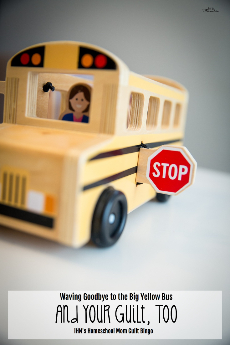 If you're watching the school bus wistfully and chastising yourself in the next breath, stop. Wave goodbye to the big yellow bus, and your guilt, too (this post is part of iHN's Mom Guilt Bingo).