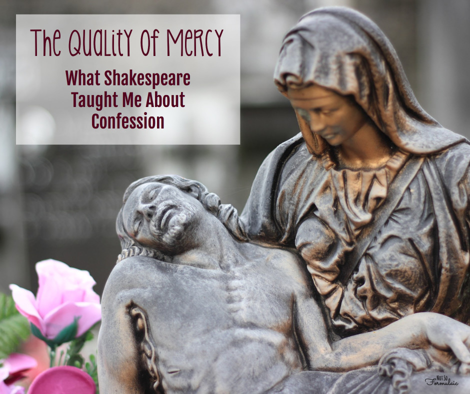The Quality of Mercy: What Shakespeare Taught Me About Confession