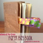 Lenten Craft for Catholic Kids: A Stations of the Cross Paper Bag Book