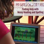 My Gifted Child Can't Read: Finding Help with Nessy Reading and Spelling