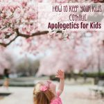 How to Keep Your Kids Catholic: Apologetics for Kids