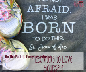 On the Path to Everyday Holiness: Learning to Love Myself