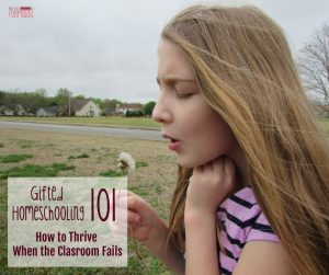 Gifted Homeschooling 101: How to Thrive When The Classroom Fails