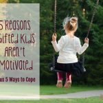 5 Reasons Gifted Kids Aren't Motivated, Plus 5 Ways to Cope