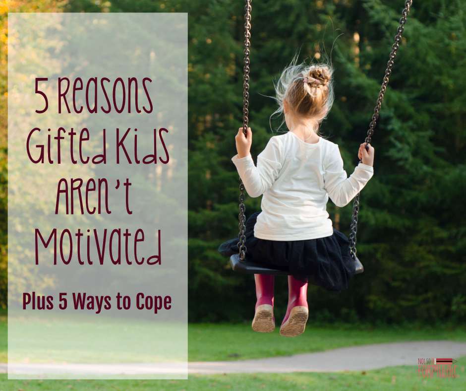 5 Ways Gifted Students Learn Differently >> 5 Reasons Why Gifted Kids Aren T Motivated Plus 5 Ways To Cope