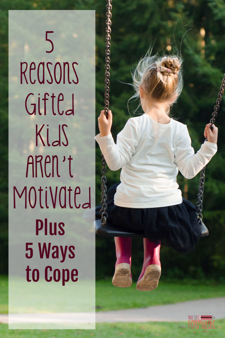 Does your gifted child struggle with motivation? Here are 5 reasons why, and 5 ways to cope.