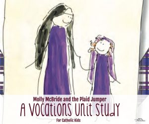 Molly McBride and the Plaid Jumper: A Vocations Unit Study